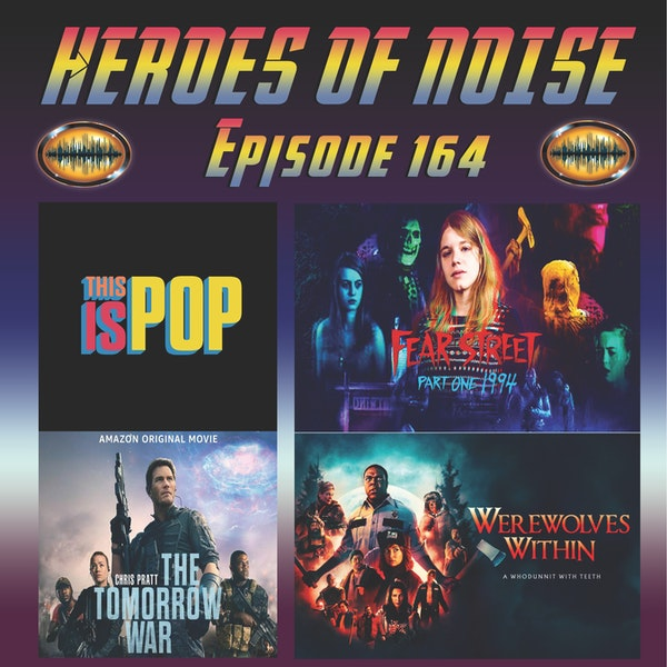 Episode 164 - This Is Pop, Fear Street Part 1: 1994, The Tomorrow War, and Werewolves Within Image