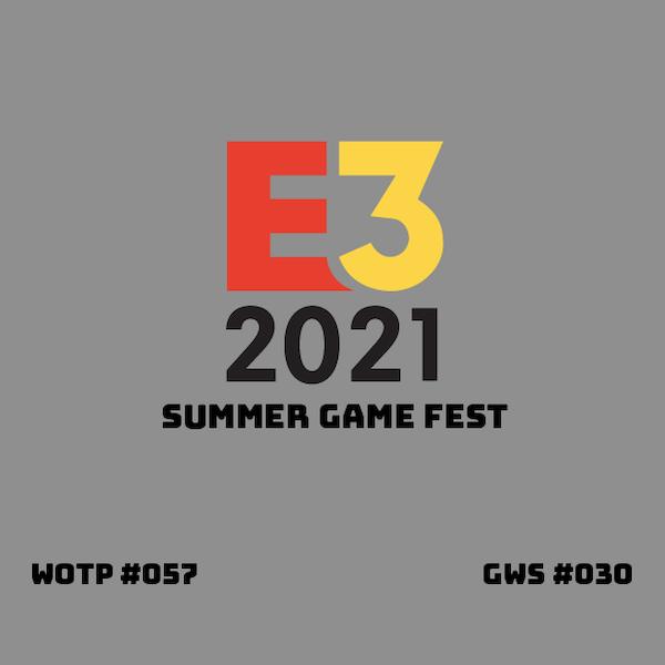 E3 2021 - Summer Game Fest - GWS#030