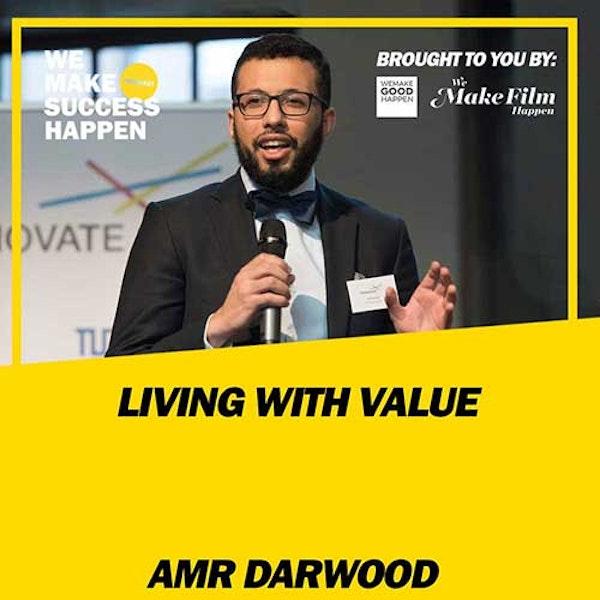 Living With Value - Amr Darwood | Episode 26 Image
