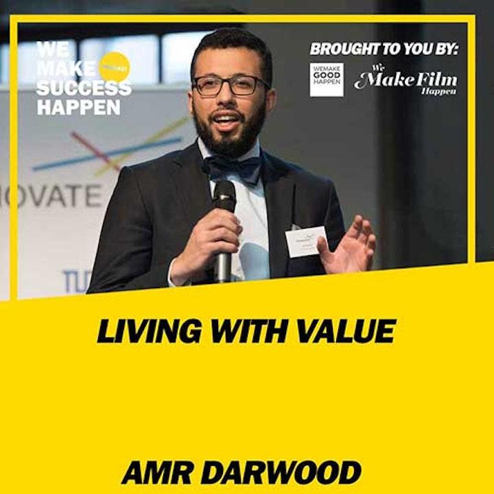 Living With Value - Amr Darwood | Episode 26