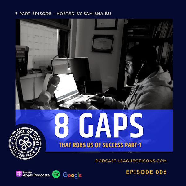 006 - 8 Gaps That Rob Us of Success Part 1 Image