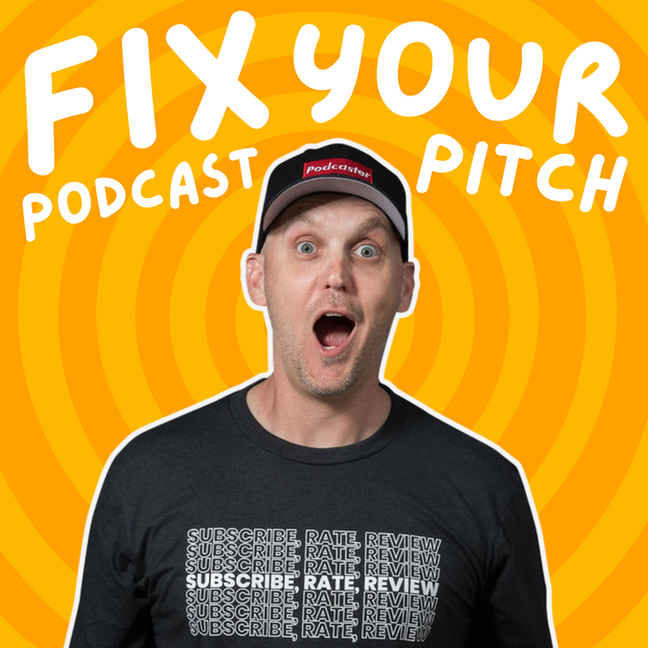 Episode image for Fix Your Podcast Pitch