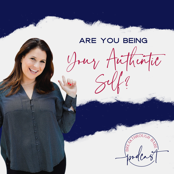 Are You Being Your Authentic Self?