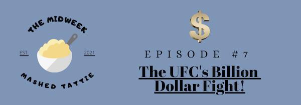 Episode 7 - The UFC's Billion Dollar Fight... Image