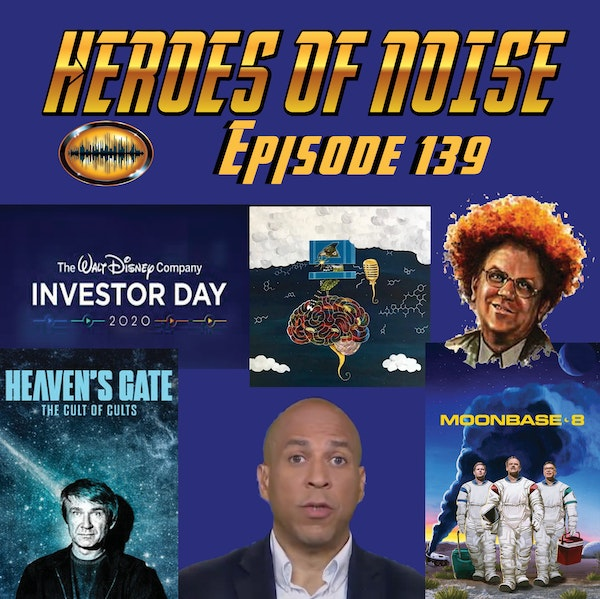 Episode 139 - Disney Investor's Day 2020, Moonbase 8 and Heaven's Gate: Cult Of Cults Image