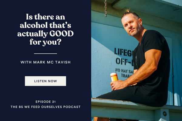 31. Is there an alcohol that's actually GOOD for you?