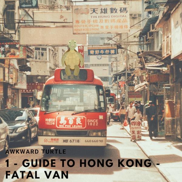 1 - Guide to Hong Kong - Fatal Van