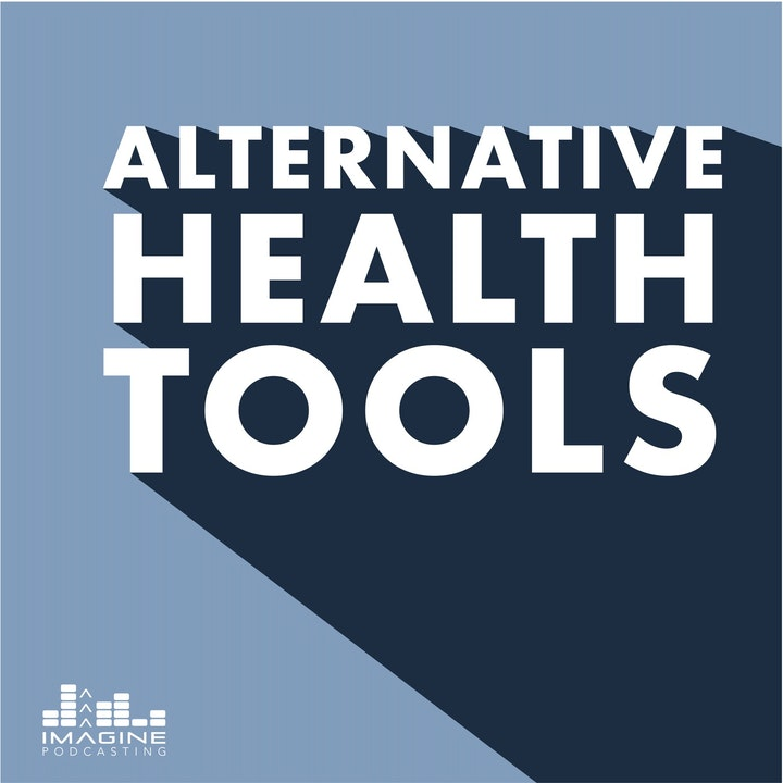 Alternative Health Tools podcast