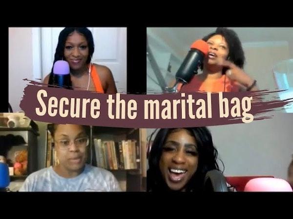 Securing the marital bag