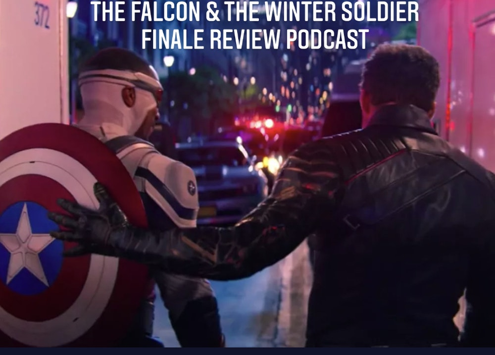 E108 The Falcon & The Winter Soldier Finale Recap & Review!