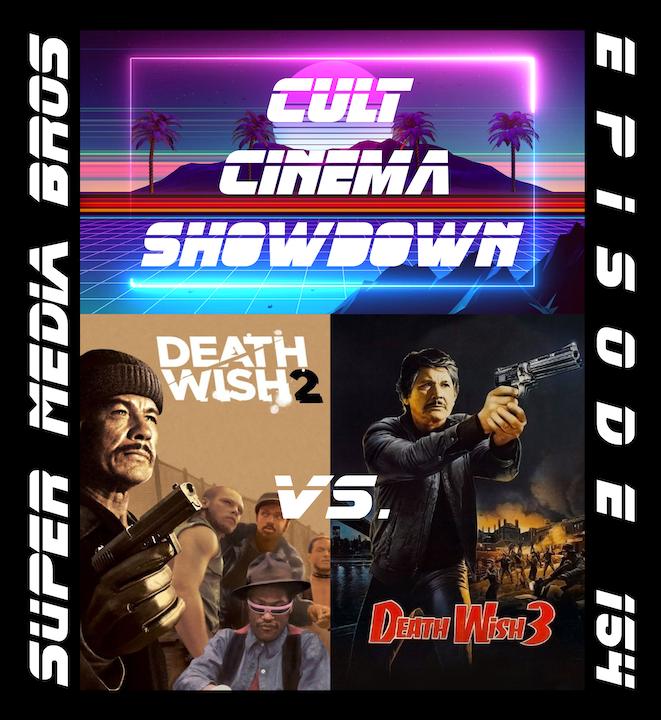 Cult Cinema Showdown 64: Death Wish 2 vs Death Wish 3 (Ep. 154)