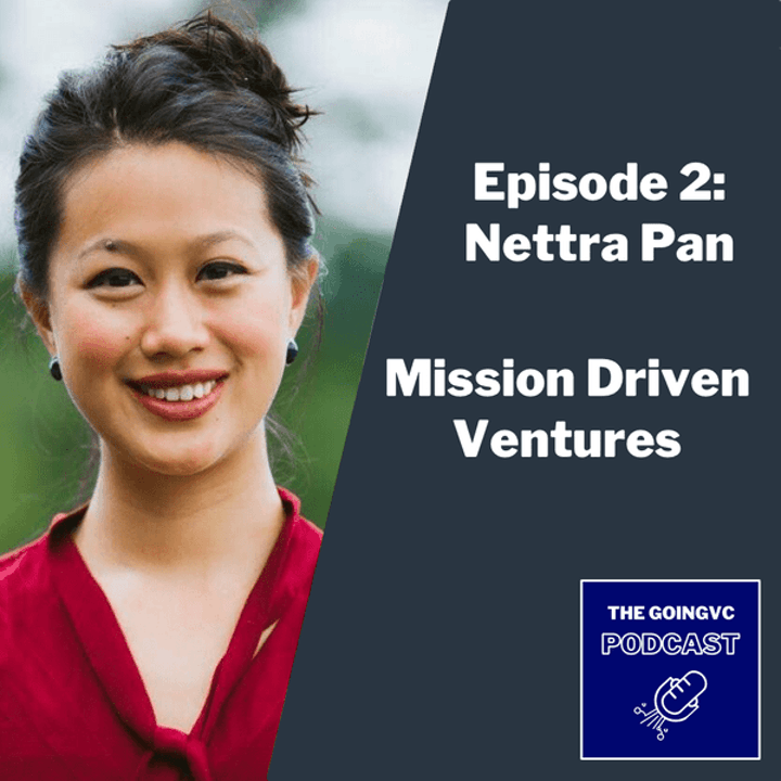 Episode 2 - Exploring Mission Driven Ventures with Nettra Pan