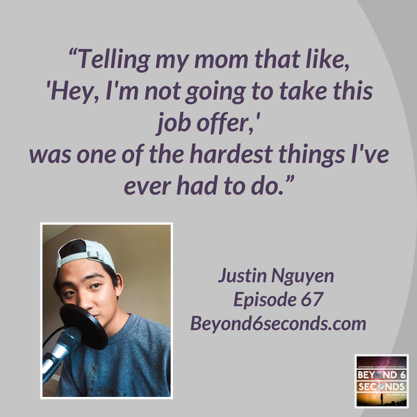 Episode 67: Justin Nguyen – Breaking with tradition to uncover career success for college students Image