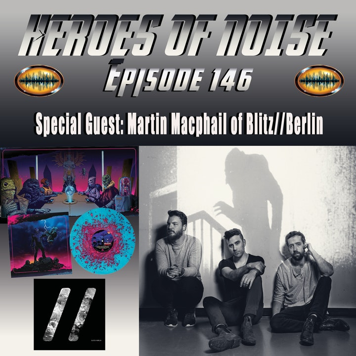 Episode 146 - Interview With Martin Macphail of Blitz//Berlin, composers of the Psycho Goreman Original Score and So Much More