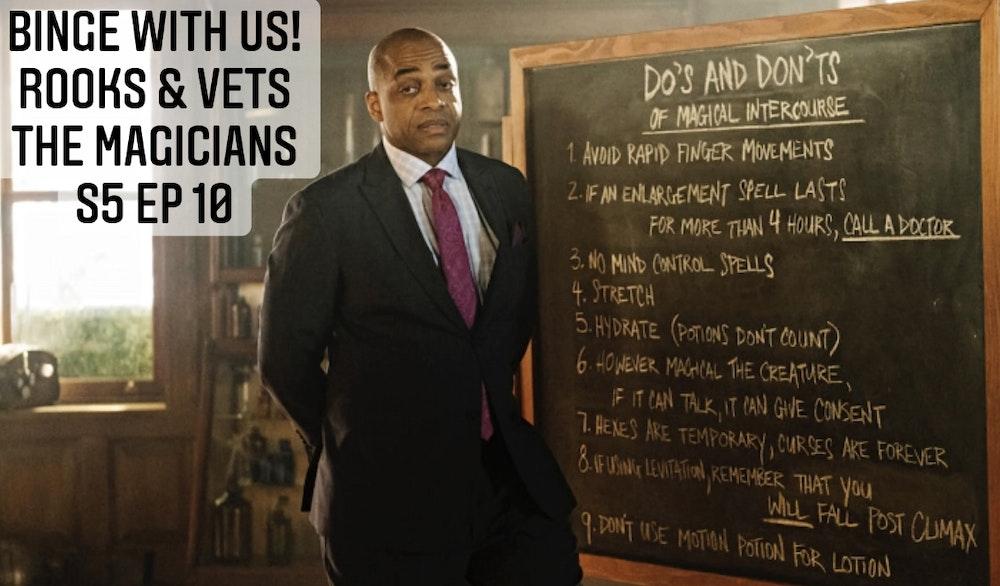 E92 Rooks & Vets! The Magicians: Season 5 Episode 10 Recap & Review