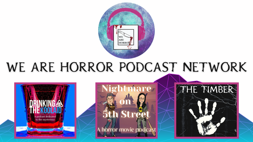 """""""We Are Horror"""" Podcast Network"""