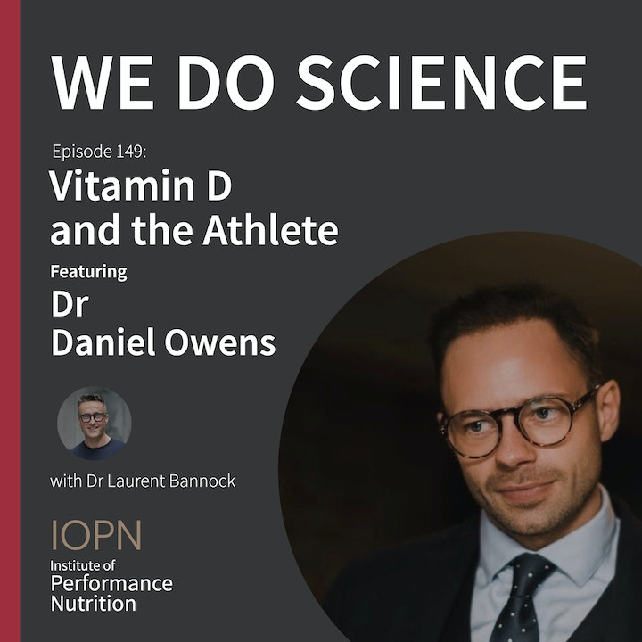 """Episode image for """"Vitamin D and the Athlete"""" with Dr Daniel Owens PhD"""