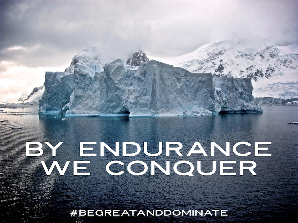 BY ENDURANCE WE CONQUER