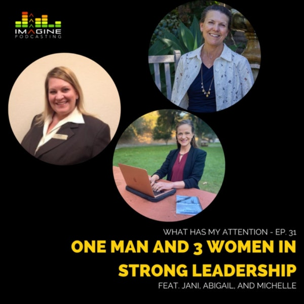 WISL 31 One Man and 3 Women in Strong Leadership - Jani, Abigail, and Michelle