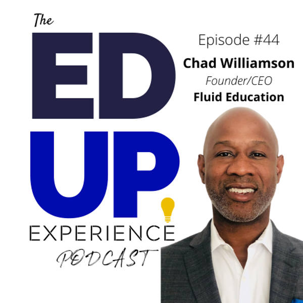 44: Pivot to Online, Increase Access and Create Alternative Degree Pathways in Higher Education - with Chad Williamson, CEO and Founder of Fluid Education Inc. Image