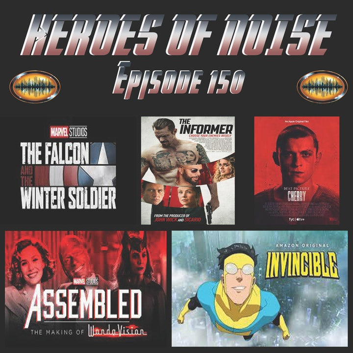 Episode 150 - The Falcon and The Winter Soldier, The Informer, Cherry, Assembled:The Making Of WandaVision, and Invincible