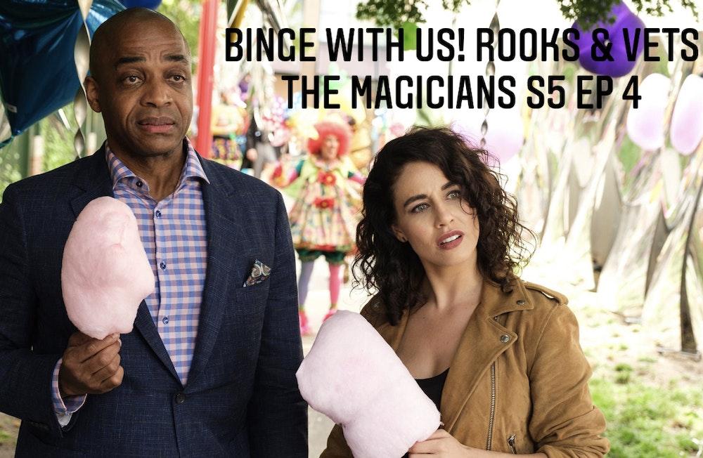 E80 Rooks & Vets! The Magicians Season 5 Episode 4