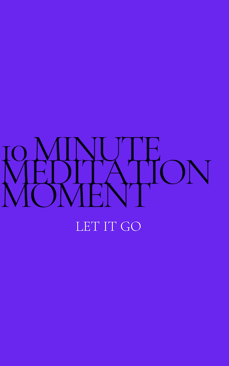 10 Minute Meditation Moment - Let It Go Image
