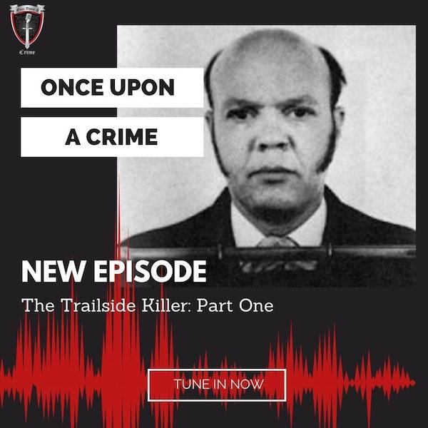 Episode 204: The Trailside Killer, Part 1