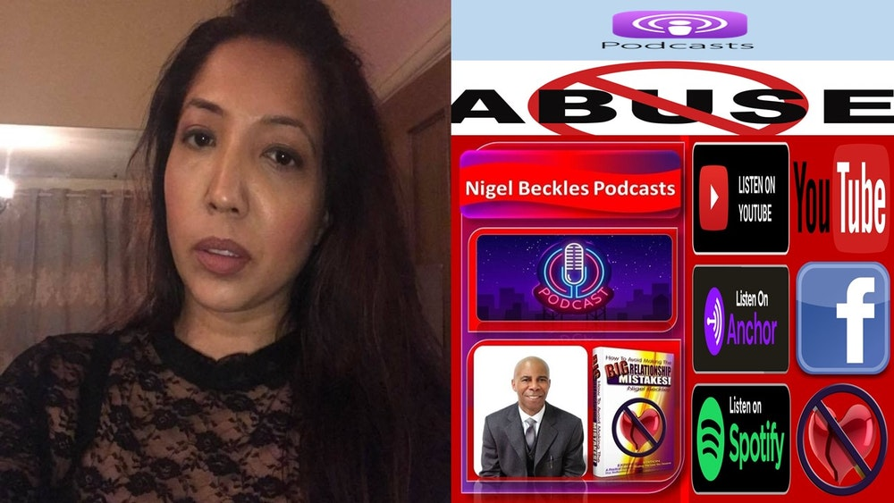 EPISODE 7: ABUSIVE RELATIONSHIPS Rezna Khatun Author & Advocate for Survivors of Domestic Abuse