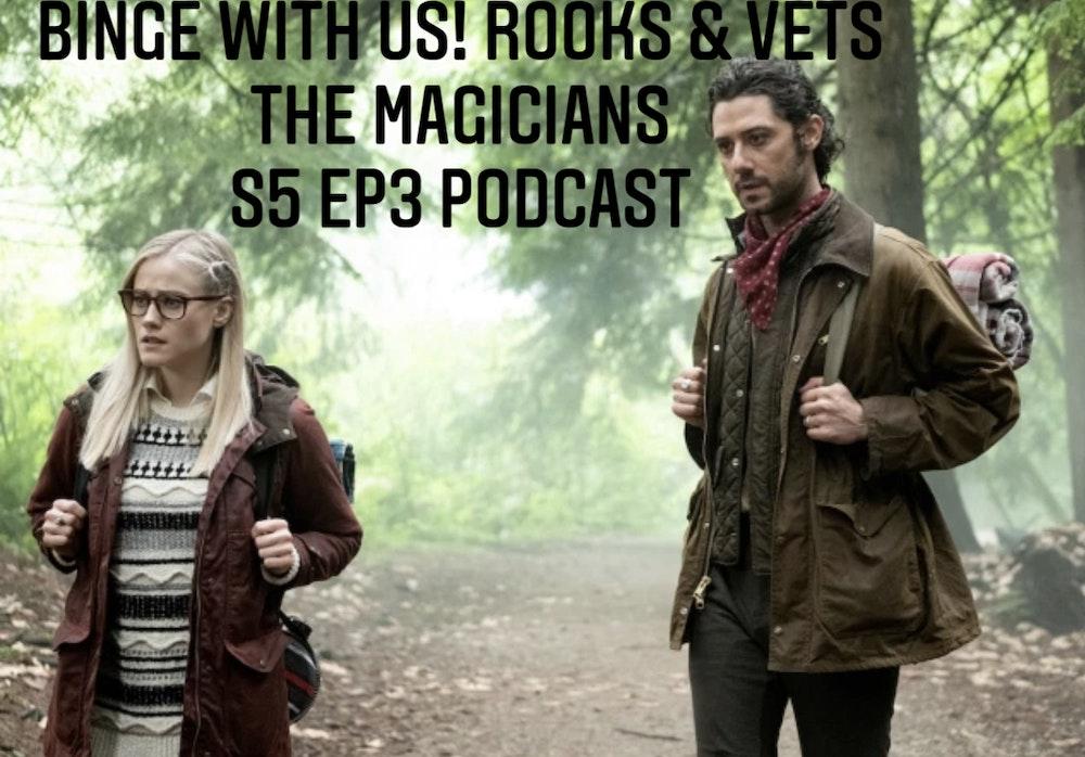 E78 Rooks & Vets! The Magicians Season 5 Episode 3 Recap & Review