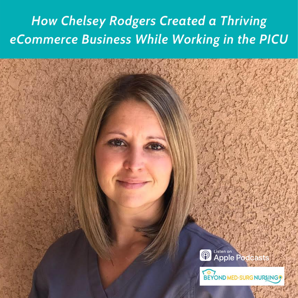 002: How Chelsey Rodgers Created a Thriving eCommerce Business While Working in the PICU Image