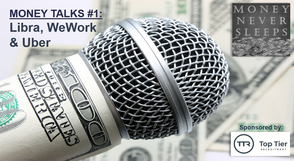 059: Money Talks #1: Libra vs. Sovereigns, WeWork vs. the World, Uber vs. London