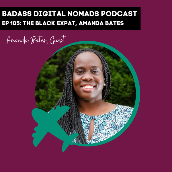 Black Identity Abroad and Creating a Career You Love With Amanda Bates, the Black Expat