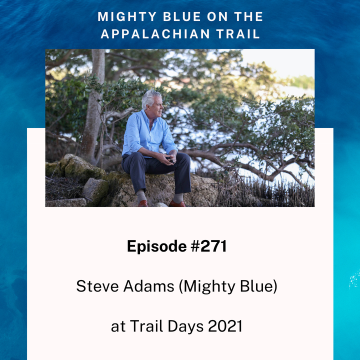 Episode #271 - Steve Adams (Mighty Blue) at Trail Days