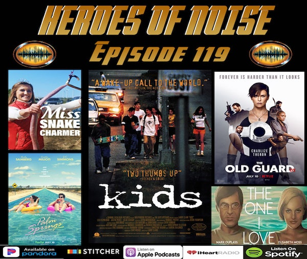 """Episode 119 - Miss Snake Charmer, The Old Guard, Palm Springs, The One I Love, and A Rewatch of  Harmony Korine's """"Kids"""" Image"""