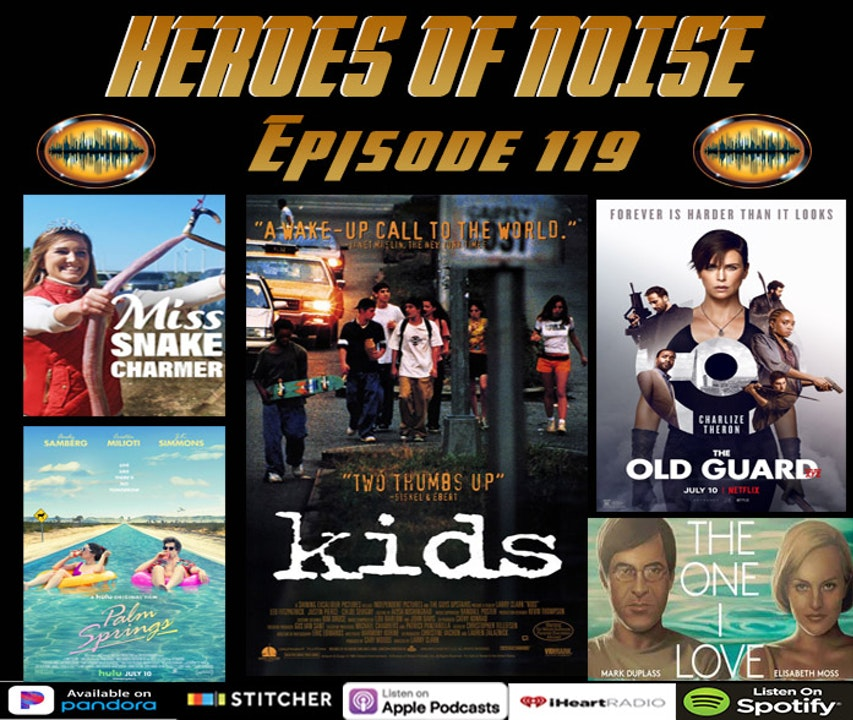 "Episode 119 - Miss Snake Charmer, The Old Guard, Palm Springs, The One I Love, and A Rewatch of  Harmony Korine's ""Kids"""