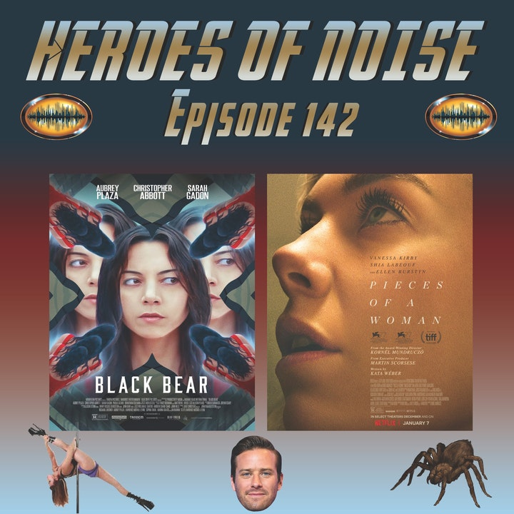 Episode 142 - Armie Hammer The Cannibal?, Black Bear, and Pieces Of A Woman