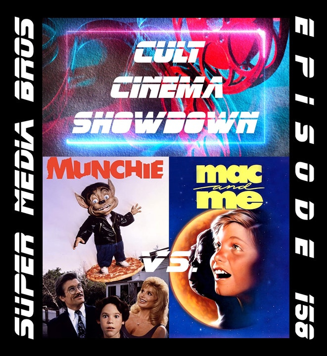 Cult Cinema Showdown 66: Munchie vs Mac and Me (Ep. 158)