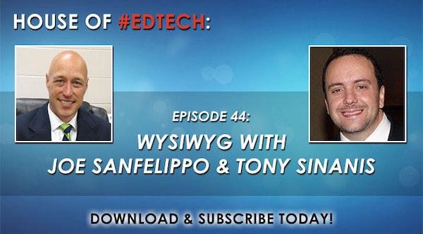 WYSIWYG with Joe Sanfelippo and Tony Sinanis - HoET044 Image