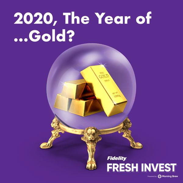 2020, The Year of...Gold?