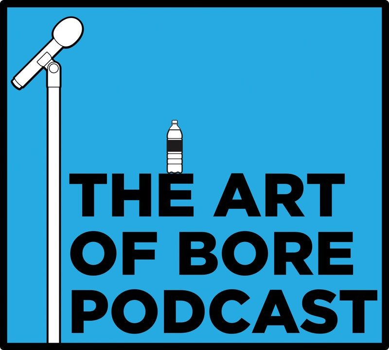 The Art of Bore Podcast