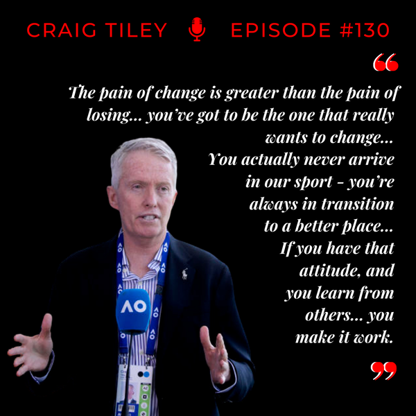 Episode 130: Craig Tiley - Leading from the Front