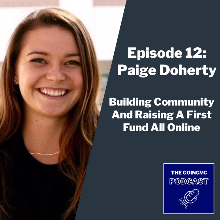 Episode 12 - Building Community And Raising A First Fund All Online with Paige Doherty