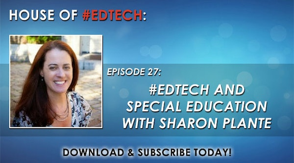 #EdTech and Special Education with Sharon Plante - HoET027 Image