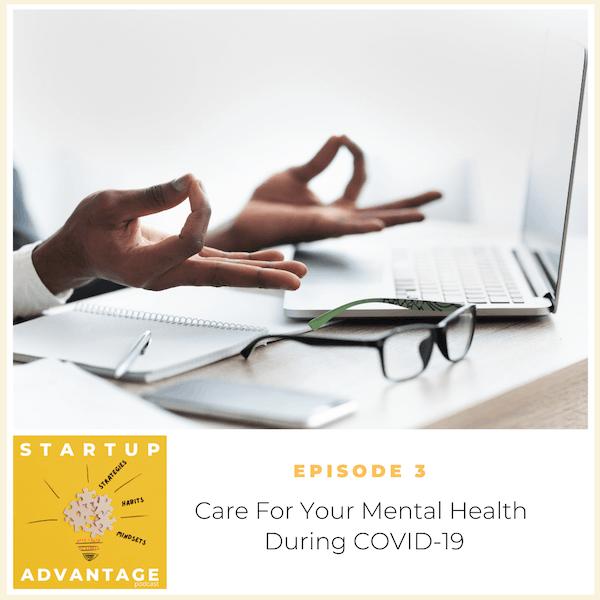 Mental Health Tips for Entrepreneurs During COVID-19