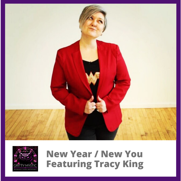 New Year / New You Featuring Tracy King
