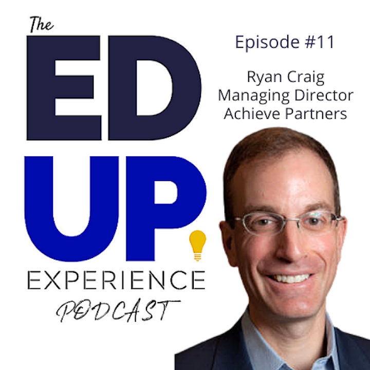 11: Ryan Craig, Co-Founder and Managing Director, Achieve Partners