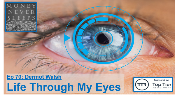 070: Life Through My Eyes - Dermot Walsh from Each & Other Image