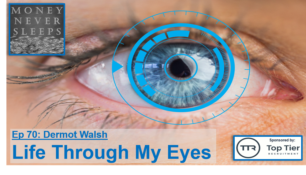 070: Life Through My Eyes - Dermot Walsh from Each & Other