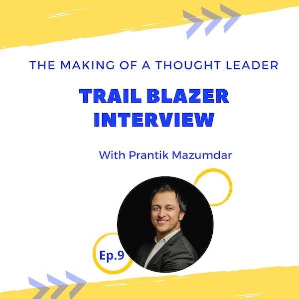 TMTL: Trail Blazer Interview with Prantik Mazumdar
